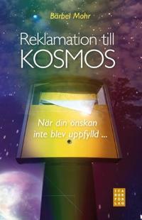 Reklamation till kosmos : när din önskan inte blev uppfylld