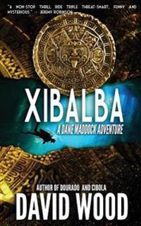 Xibalba: A Dane Maddock Adventure