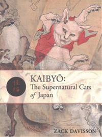 Kaibyo: The Supernatural Cats of Japan