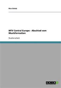 MTV Central Europe - Abschied Vom Musikfernsehen