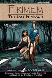 Erimem - The Last Pharaoh: Large Print Edition