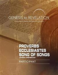 Genesis to Revelation: Proverbs, Ecclesiastes, Song of Songs Participant Book [large Print]: A Comprehensive Verse-By-Verse Exploration of the Bible