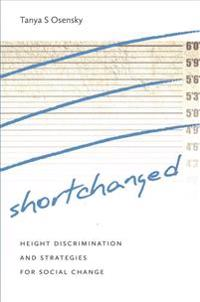 Shortchanged: Height Discrimination and Strategies for Social Change