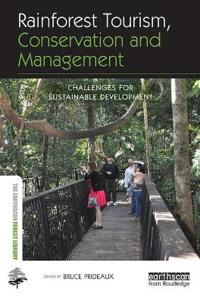 Rainforest tourism, conservation and management - challenges for sustainabl