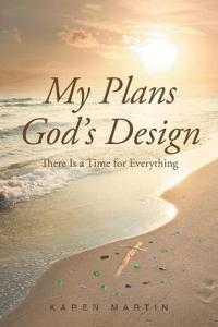My Plans, God's Design