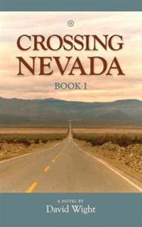 Crossing Nevada: Book I