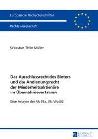 Das Ausschlussrecht Des Bieters Und Das Andienungsrecht Der Minderheitsaktionaere Im Uebernahmeverfahren: Eine Analyse Der 39a, 39c Wpueg