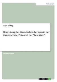 Bedeutung Des Literarischen Lernens in Der Grundschule. Potential Der -Lesekiste-