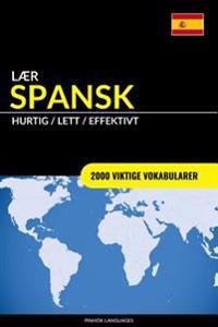 Laer Spansk - Hurtig / Lett / Effektivt: 2000 Viktige Vokabularer