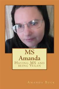 MS Amanda: Having MS and Being Vegan