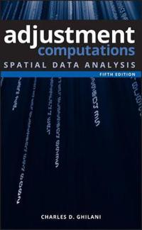 Adjustment Computations: Spatial Data Analysis, 5th Edition