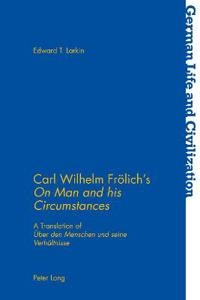 Carl Wilhelm Froelich's on Man and His Circumstances