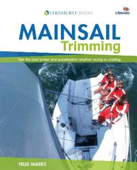 Mainsail Trimming: Get the Best Power and Acceleration Whether Racing or Cruising