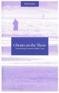 Ghosts on the shore - travels along germanys baltic coast