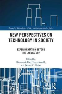 Experimentation Beyond the Laboratory: New Perspectives on Technology in Society