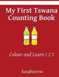 My First Tswana Counting Book: Colour and Learn 1 2 3