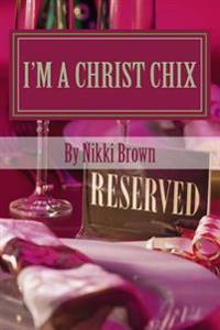 I'm a Christ Chix: A Devotional for the Busy Woman