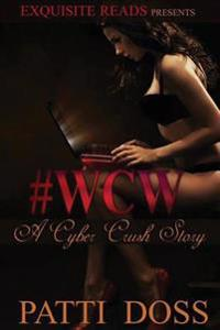 Woman Crush Wednesday: A Cyber Crush Story