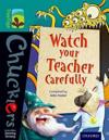 Oxford reading tree treetops chucklers: level 16: watch your teacher carefu