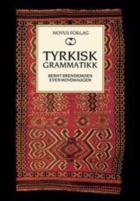 Tyrkisk grammatikk - Bernt Brendemoen, Even Hovdhaugen | Ridgeroadrun.org