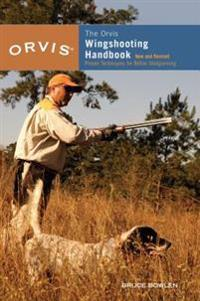 Orvis Wingshooting Handbook, Fully Revised and Updated