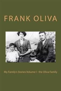 My Family's Stories Volume I - The Oliva Family