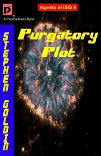 Purgatory Plot: Agents of Isis, Book 6