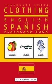 Clothing - English to Spanish Flash Card Book: Black and White Edition - Spanish for Kids