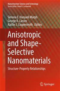 Anisotropic and Shape-selective Nanomaterials