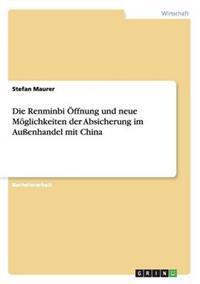 Die Renminbi Offnung Und Neue Moglichkeiten Der Absicherung Im Auenhandel Mit China