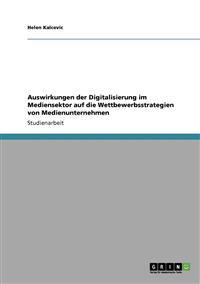 Auswirkungen Der Digitalisierung Im Mediensektor Auf Die Wettbewerbsstrategien Von Medienunternehmen