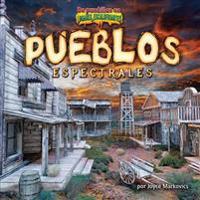 Pueblos Espectrales = Ghostly Towns