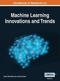 Handbook of Research on Machine Learning Innovations and Trends
