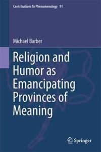 Religion and Humor as Emancipating Provinces of Meaning