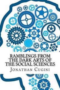 Ramblings from the Dark Arts of the Social Sciences