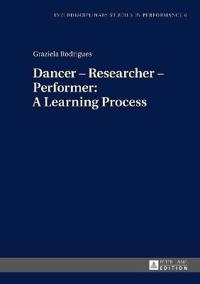 Dancer - Researcher - Performer: A Learning Process