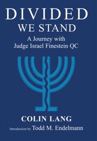 Divided We Stand: A Journey with Judge Israel Finestein Qc