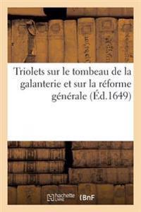 Triolets Sur Le Tombeau de la Galanterie Et Sur La R�forme G�n�rale