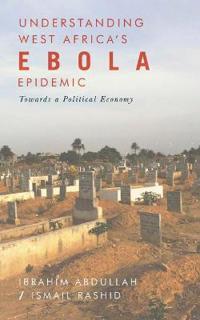 Understanding West Africa's Ebola Epidemic