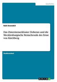 Das Zisterzienserkloster Doberan Und Die Mecklenburgische Reimchronik Des Ernst Von Kirchberg