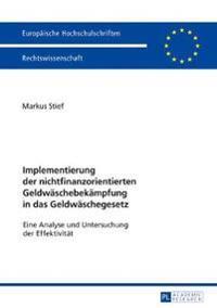 Implementierung Der Nichtfinanzorientierten Geldwaeschebekaempfung in Das Geldwaeschegesetz