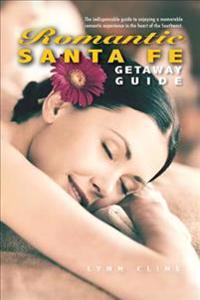 Romantic Santa Fe Getaway Guide