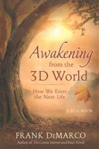 Awakening from the 3D World