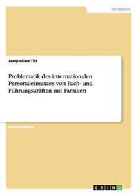 Problematik Des Internationalen Personaleinsatzes Von Fach- Und Fuhrungskraften Mit Familien