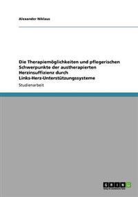 Die Therapiemoglichkeiten Und Pflegerischen Schwerpunkte Der Austherapierten Herzinsuffizienz Durch Links-Herz-Unterstutzungssysteme