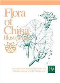 Flora of China Illustrations, Volume 19: Cucurbitacaee Through Valerianaceae, with Berberidaceae and Annonaceae