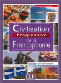 Civilisation progressive de la francophonie. Niveau intermédiaire