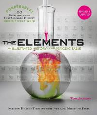 The Elements: An Illustrated History of the Periodic Table (Ponderables: 100 Breakthroughs That Changed History) Revised and Updated