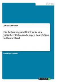 Die Bedeutung Und Reichweite Des Judischen Widerstands Gegen Den NS-Staat in Deutschland