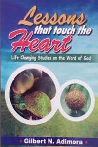 Lessons That Touch the Heart: Life-Changing Studies on the Word of God